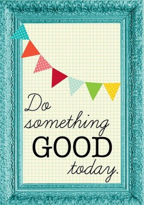 12 ways to Just DO Good for the Joy of it