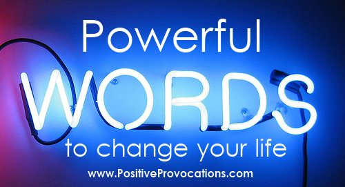 Powerful WORDS to Positively Change Your Life
