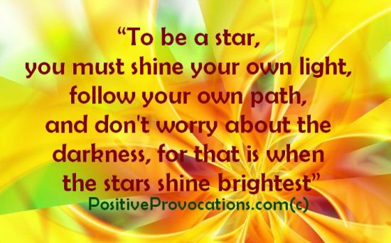 to be a star you must shine your own light