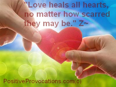 love heals all hearts, no matter how scarred they may be.