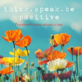 think speak be positive