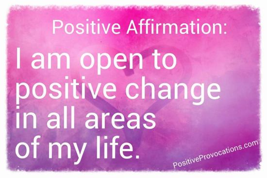I am open to positive change