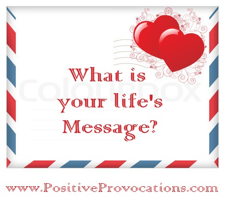 what is your lifes message