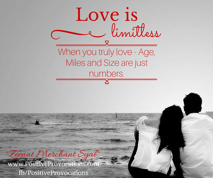 LOVE is ~ Limitless! When you truly love - Age, Miles and Size are just numbers.