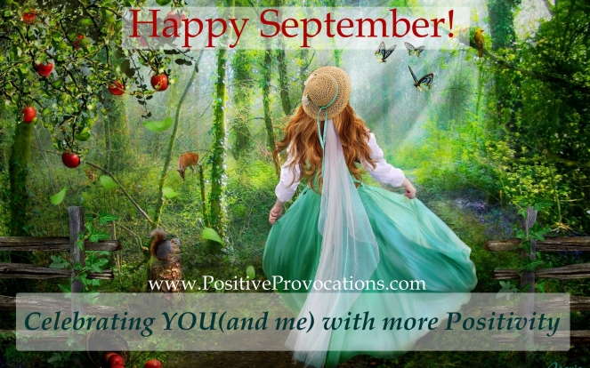 Celebrating YOU(and me) with more Positivity ~ Happy September!