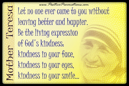 Mother Teresa kindness quote Positive provocations