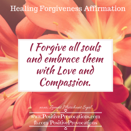I forgive all souls and embrace them with Love and compassion.