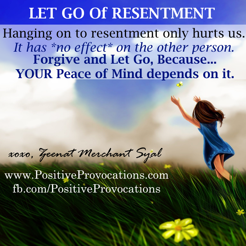 Let Go Of Resentment Positive Provocations