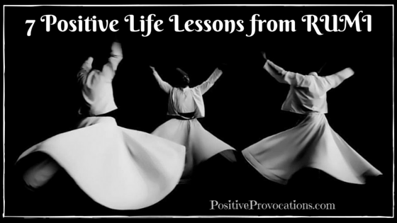7 Positive Life Lessons from RUMI