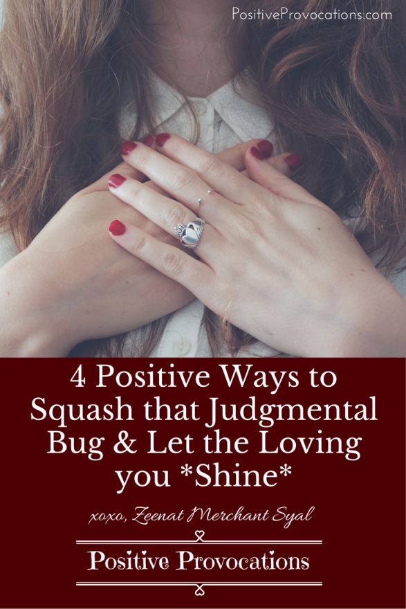 4 Positive ways to squash that judgmental bug and shine