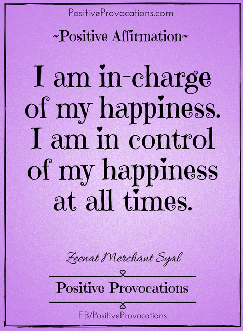 i-am-in-charge-of-my-happiness-i-am-in-control-of-my-happiness-at-all-times