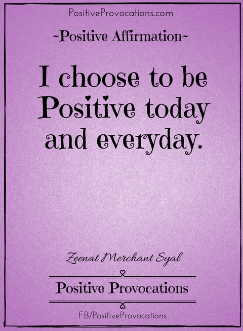 i-choose-to-be-positive-today-and-everyday