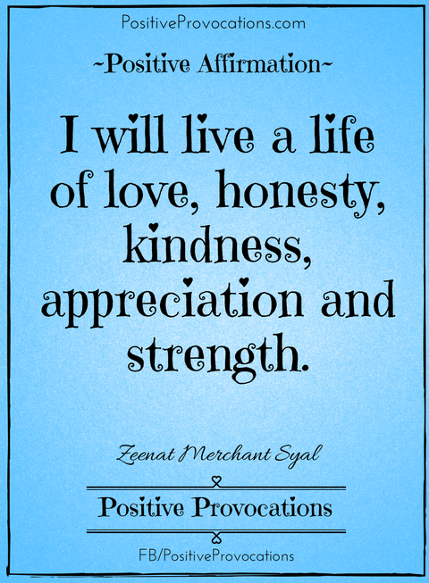 i-will-live-a-life-of-love-honesty-kindness-appreciation-and-strength