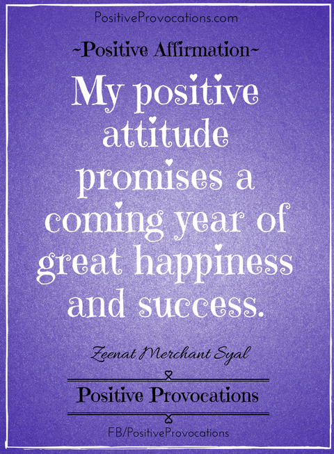 my-positive-attitude-promises-a-coming-year-of-great-happiness-and-success