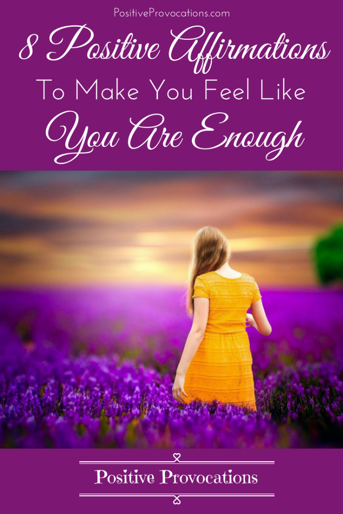 8-positive-affirmations-to-make-you-feel-like-you-are-enough