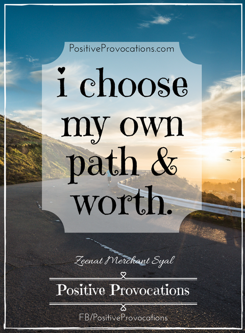 i-choose-my-own-path-worth