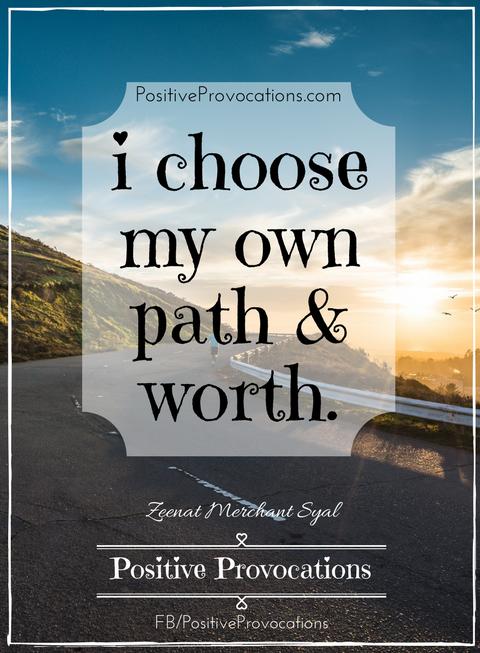 i-choose-my-own-path-worth