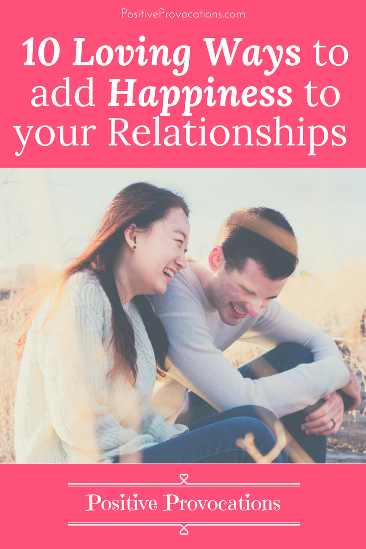 10 Loving Ways to Add Happiness to your Relationships