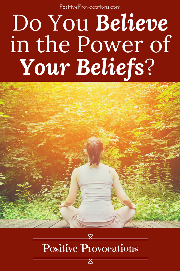 Do You Believe in the Power of Your Beliefs?