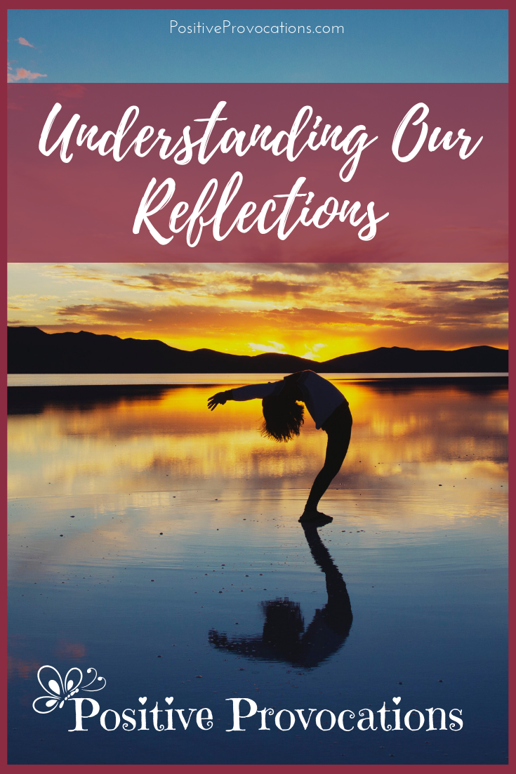 Understanding Our Reflections